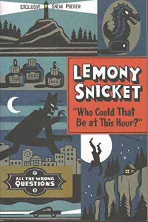 Sneak Preview Excerpt from WHO COULD THAT: Snicket, Lemony aka