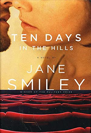TEN DAYS IN THE HILLS.: Smiley, Jane.