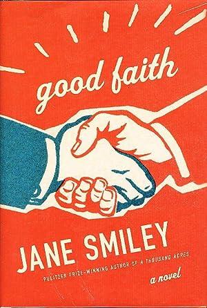 GOOD FAITH.: Smiley, Jane.