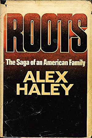 ROOTS: The Saga of an American Family.: Haley, Alex