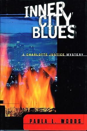 INNER CITY BLUES: A Charlotte Justice Novel.: Woods, Paula L