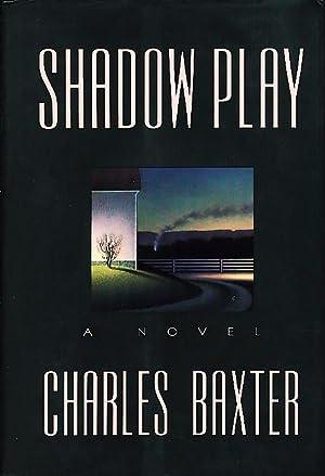 SHADOW PLAY.: Baxter, Charles.