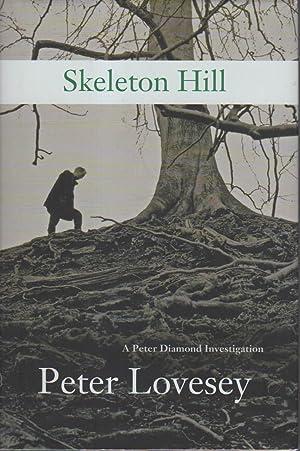 SKELETON HILL.: Lovesey, Peter.