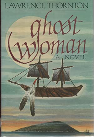 GHOST WOMAN.: Thornton, Lawrence.