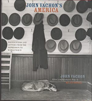 JOHN VACHON'S AMERICA: Photographs and Letters from the Depression to World War II.: Vachon, ...