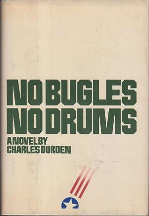 NO BUGLE, NO DRUMS.: Durden, Charles.