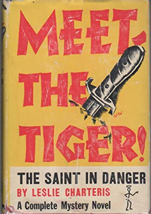 MEET - THE TIGER!: The Saint in Danger.: Charteris, Leslie (1907-1993.)