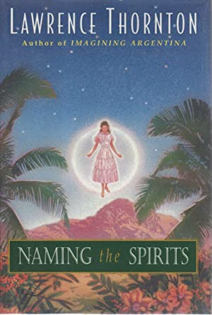NAMING THE SPIRITS.: Thornton, Lawrence.