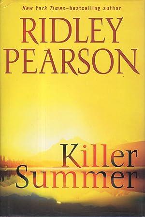 KILLER SUMMER.: Pearson, Ridley.