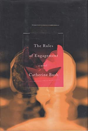 THE RULES OF ENGAGEMENT.: Bush, Catherine.