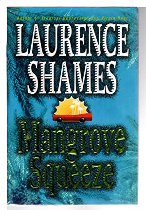 MANGROVE SQUEEZE.: Shames, Laurence.