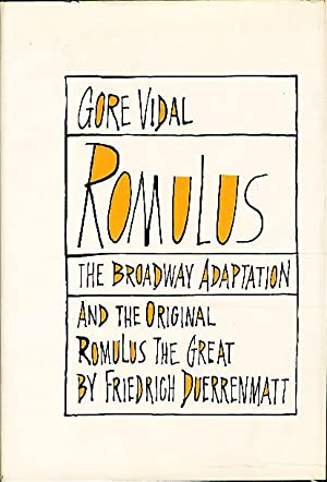 ROMULUS: The Broadway Adaption and the Original ROMULUS THE GREAT by Friedrich Duerrenmatt.: Vidal,...