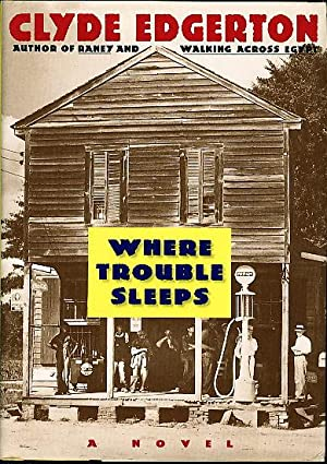 WHERE TROUBLE SLEEPS.: Edgerton, Clyde