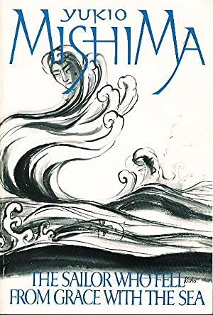 an analysis of the sailor who fell from grace from the sea by yukio mishiama The sailor who fell from grace with the sea  junichiro tanizaki  died this summer, at the age of 79 yukio mishima has just turned 40 at the time  of.
