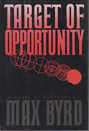 TARGET OF OPPORTUNITY.: Byrd, Max.
