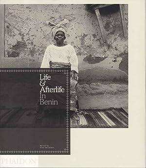 LIFE AND AFTERLIFE IN BENIN.: Van Gelder. Alex, editor.