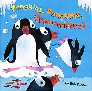 PENGUINS, PENGUINS, EVERYWHERE!: Barner, Bob.