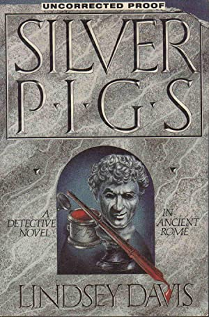 SILVER PIGS.: Davis, Lindsey.