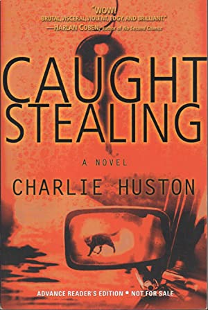 CAUGHT STEALING.: Huston, Charlie.