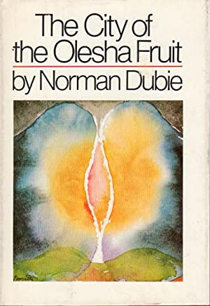 THE CITY OF THE OLESHA FRUIT.: Dubie, Norman.