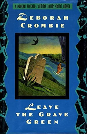 LEAVE THE GRAVE GREEN.: Crombie, Deborah