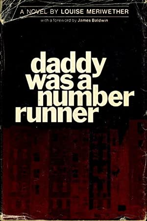 DADDY WAS A NUMBER RUNNER: Meriwether, Louise (foreword by James Baldwin.)
