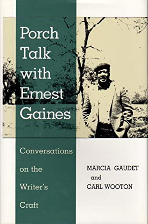 PORCH TALK WITH ERNEST GAINES: Conversations on the Writer's Craft: Gaines, Ernest] Gaudet, ...