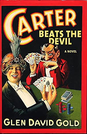 CARTER BEATS THE DEVIL.: Gold, Glen David.