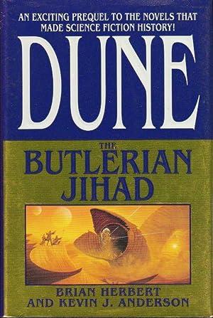 DUNE: THE BUTLERIAN JIHAD.: Herbert, Brian and Anderson, Kevin J.
