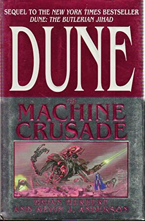 DUNE: THE MACHINE CRUSADE.: Herbert, Brian and Anderson, Kevin J.