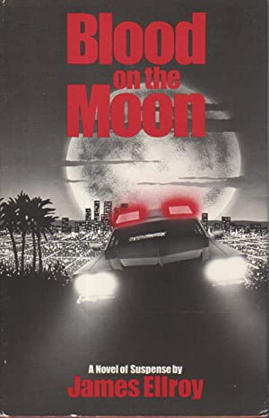 BLOOD ON THE MOON.: Ellroy, James.