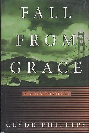 FALL FROM GRACE: A Noir Thriller.: Phillips, Clyde.