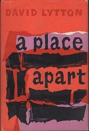 A PLACE APART.: Lytton, David.