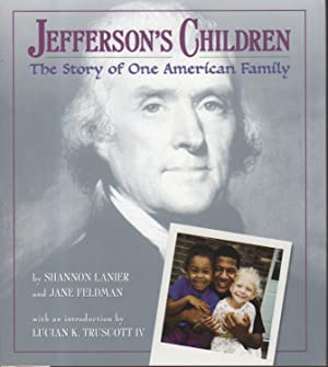 JEFFERSON'S CHILDREN: The Story of One American Family.: Lanier, Shannon and Jane Feldman; ...
