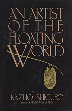 AN ARTIST OF THE FLOATING WORLD.: Ishiguro, Kazuo.