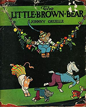 THE LITTLE BROWN BEAR.: Gruelle, Johnny.
