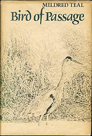 BIRD OF PASSAGE.: Teal, Mildred. Illustrated by Ted Lewin