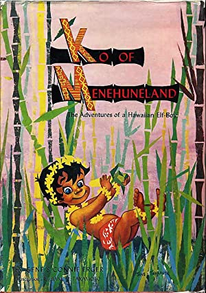 KO OF MENEHUNELAND: The Adventures of a Hawaiian Elf-Boy.: Erger, Gene and Connie. Illustrated by ...