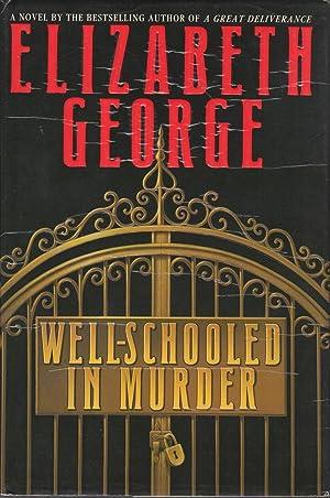 WELL-SCHOOLED IN MURDER.: George, Elizabeth.