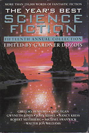THE YEAR'S BEST SCIENCE FICTION: Fifteenth (15th): Anthology, signed Dozois,