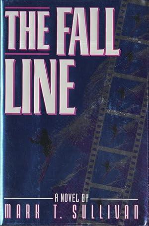 THE FALL LINE.: Sullivan, Mark T.