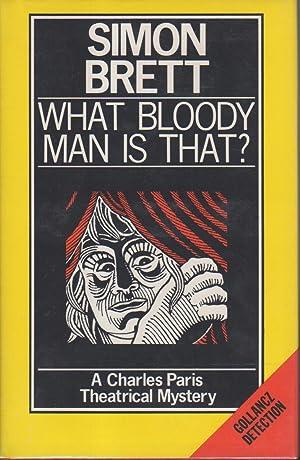 WHAT BLOODY MAN IS THAT?: Brett, Simon