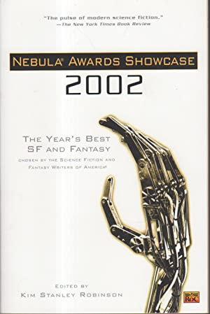 NEBULA AWARDS: SHOWCASE 2002: The Year's Best SF and Fantasy Chosen by the Science Fiction and...