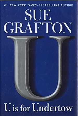 U IS FOR UNDERTOW.: Grafton, Sue.