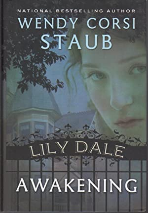 LILY DALE: AWAKENING.: Staub, Wendy Corsi.