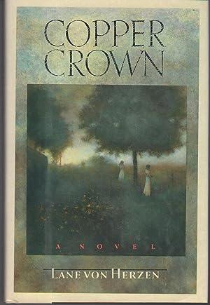 COPPER CROWN: von Herzen, Lane.