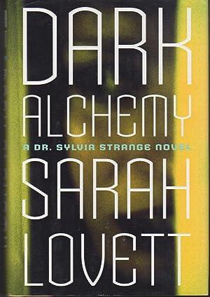 DARK ALCHEMY: A Dr. Sylvia Strange Novel.: Lovett, Sarah.