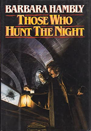 THOSE WHO HUNT THE NIGHT.: Hambly, Barbara.