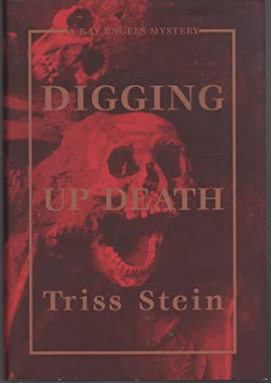 DIGGING UP DEATH.: Stein, Triss.