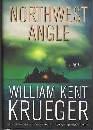 NORTHWEST ANGLE.: Krueger, William Kent.